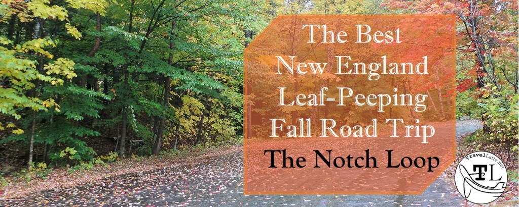 The Best New England Leaf-Peeping Fall Roadtrip - Notch Loop