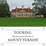 Touring the Grounds & Gardens of Mount Vernon, via @TravelLatte.net