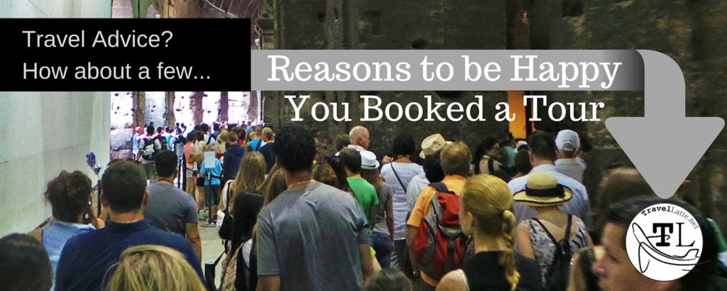 Reasons to be Happy Booking a Tour via @TravelLatte.net