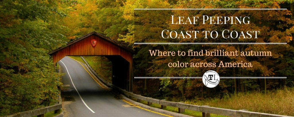 Leaf Peeping Coast to Coast - Autumn Color Across America via @TravelLatte.net